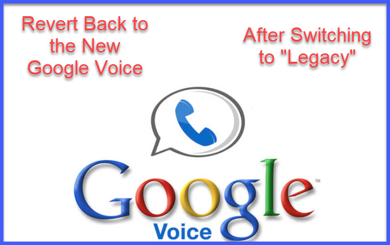 How to Switch Back to the New Google Voice after Going to the Legacy Version?